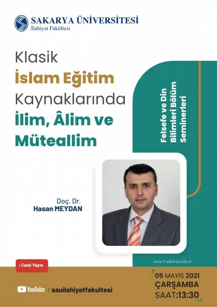 Klasik İslam Eğitim Kaynaklarında İlim Âlim ve Müteallim Konulu Seminer